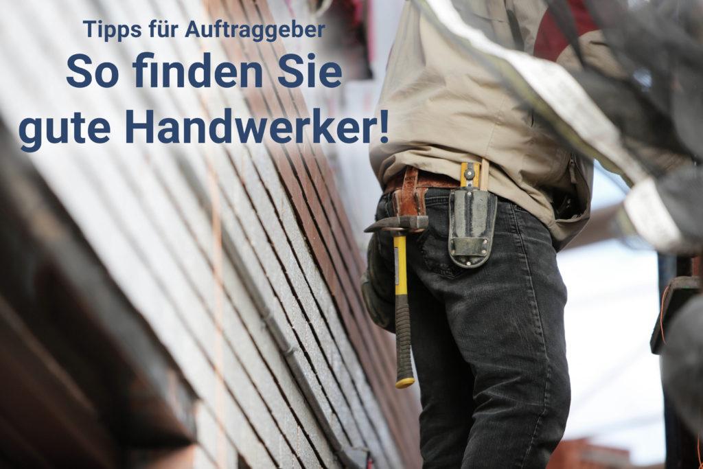 Tipps für Auftraggeber - So finden Sie gute Handwerker!